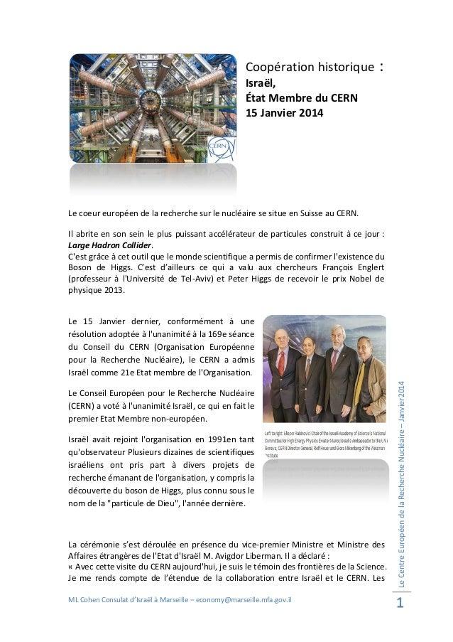 Coopération historique  :  Israël, État Membre du CERN 15 Janvier 2014  Le coeur européen de la recherche sur le nucléaire...