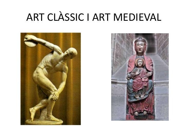 ART CLÀSSIC I ART MEDIEVAL