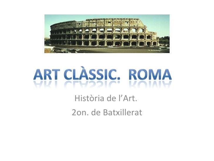 Història de l'Art.  2on. de Batxillerat