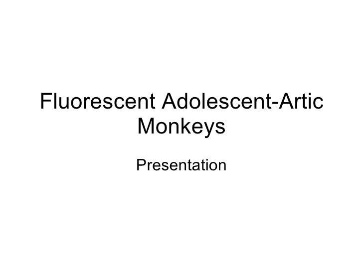 Fluorescent Adolescent-Artic Monkeys Presentation