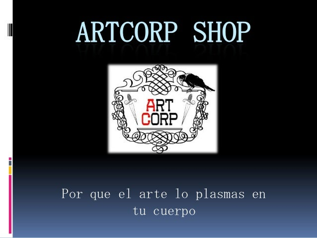 ARTCORP SHOPPor que el arte lo plasmas entu cuerpo