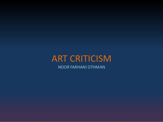 ART CRITICISM NOOR FARHANI OTHMAN