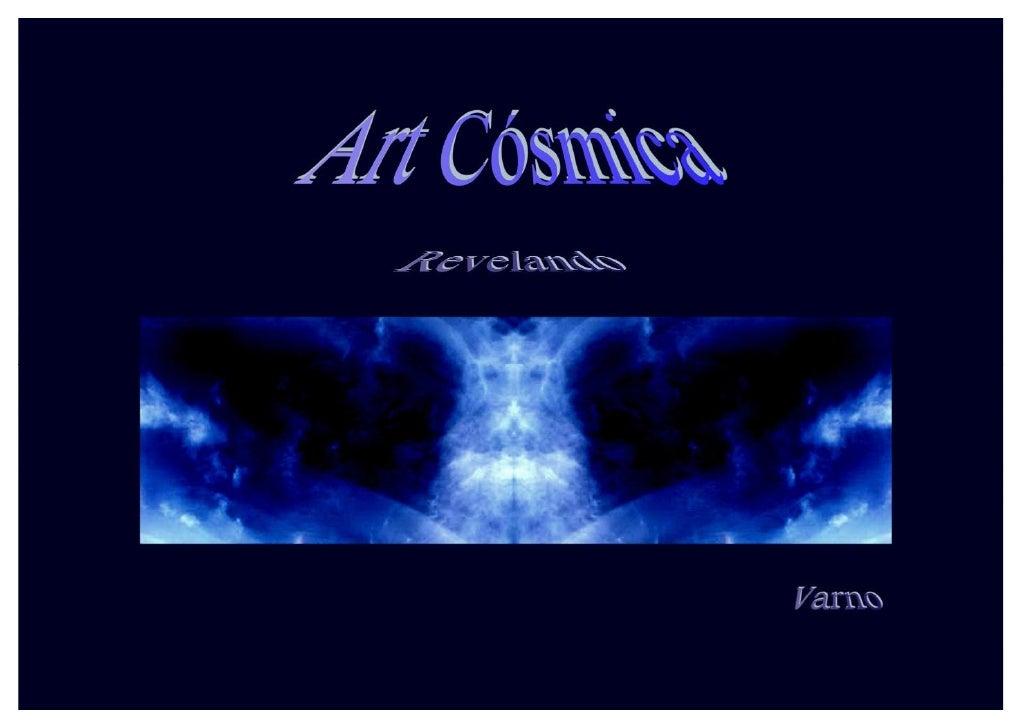 Art Cósmica – Revelando     Varno – Projeto Re.Vital(iz)Ação