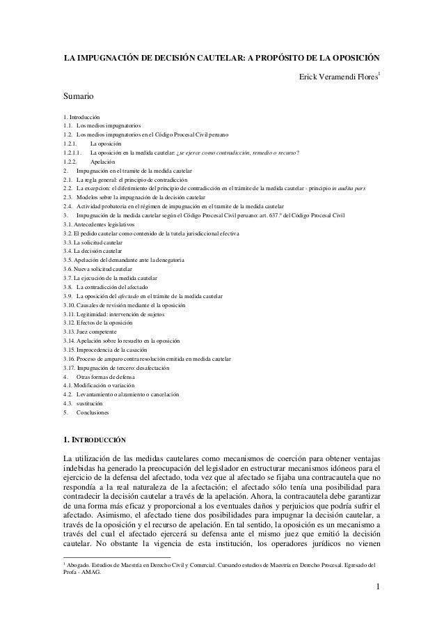 1  LA IMPUGNACIÓN DE DECISIÓN CAUTELAR: A PROPÓSITO DE LA OPOSICIÓN  Erick Veramendi Flores1  Sumario  1. Introducción  1....