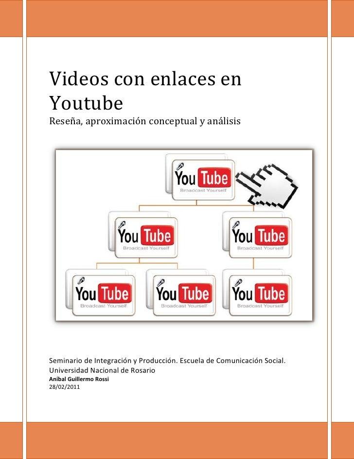 Videos con enlaces en YoutubeReseña, aproximación conceptual y análisisleft3136265Seminario de Integración y Producción. E...