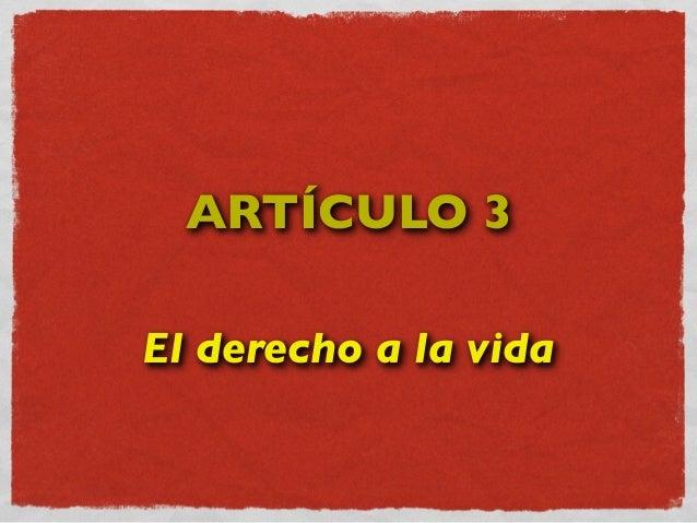 ARTÍCULO 3 El derecho a la vida
