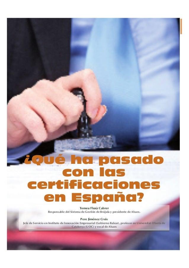 ¿Qué ha pasado con las certificaciones en España?