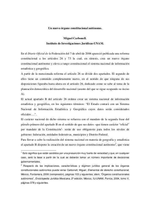 Un nuevo órgano constitucional autónomo.                                         Miguel Carbonell.                        ...