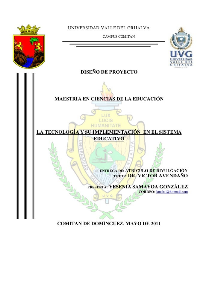 UNIVERSIDAD VALLE DEL GRIJALVA                       CAMPUS COMITAN              DISEÑO DE PROYECTO     MAESTRIA EN CIENCI...