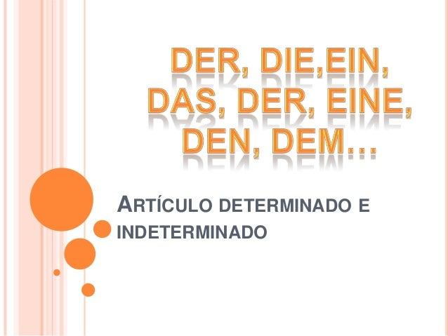 ARTÍCULO DETERMINADO E INDETERMINADO