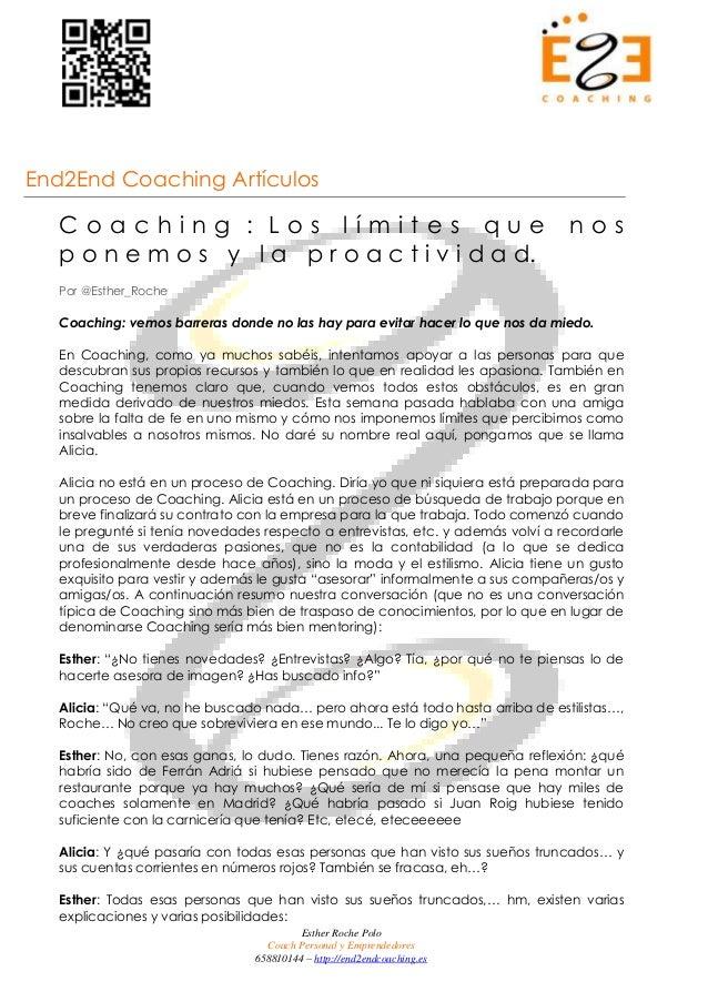 End2End Coaching Artículos  Coaching : Los límites que nos  p o n e m o s y l a p r o a c t i v i d a d.  Por @Esther_Roch...