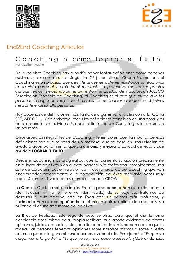 End2End Coaching Artículos  C o a c h i n g o cómo l o g r a r e l É x i t o.  Por @Esther_Roche  De la palabra Coaching h...