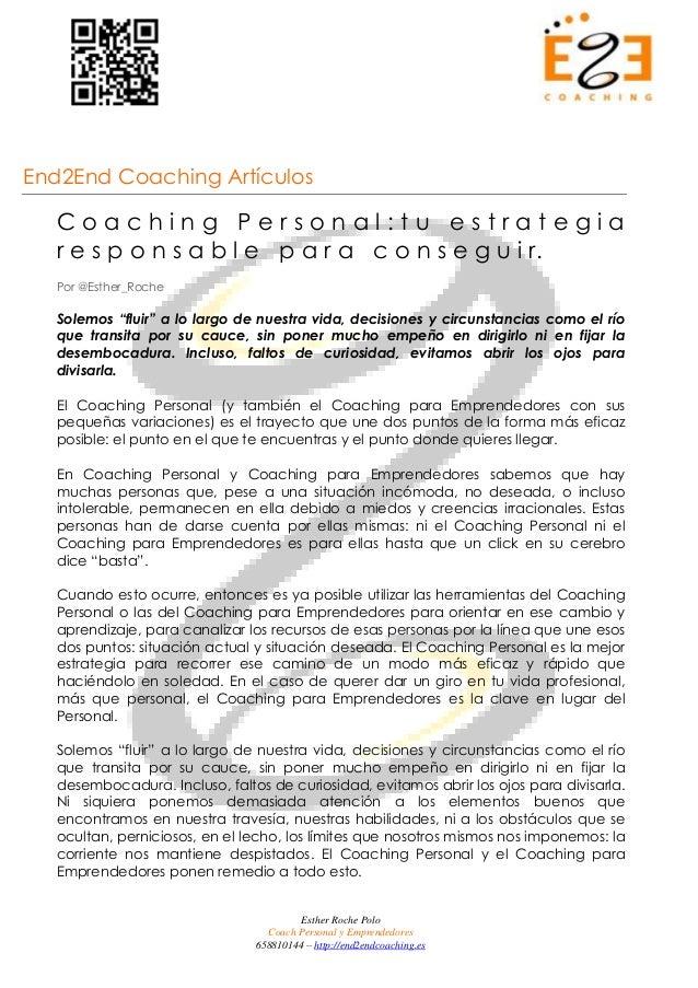 End2End Coaching Artículos  Coaching Personal:tu estrategia  r e s p o n s a b l e p a r a c o n s e g u i r.  Por @Esther...