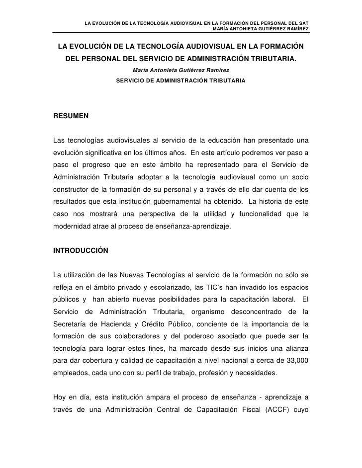 LA EVOLUCIÓN DE LA TECNOLOGÍA AUDIOVISUAL EN LA FORMACIÓN DEL PERSONAL DEL SERVICIO DE ADMINISTRACIÓN TRIBUTARIA.<br />Mar...