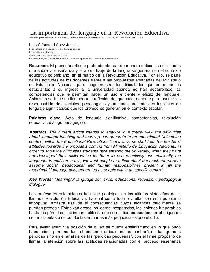 La importancia del lenguaje en la Revolución Educativa Artículo publicado en la Revista Ciencias Básicas Bolivarianas 2007...