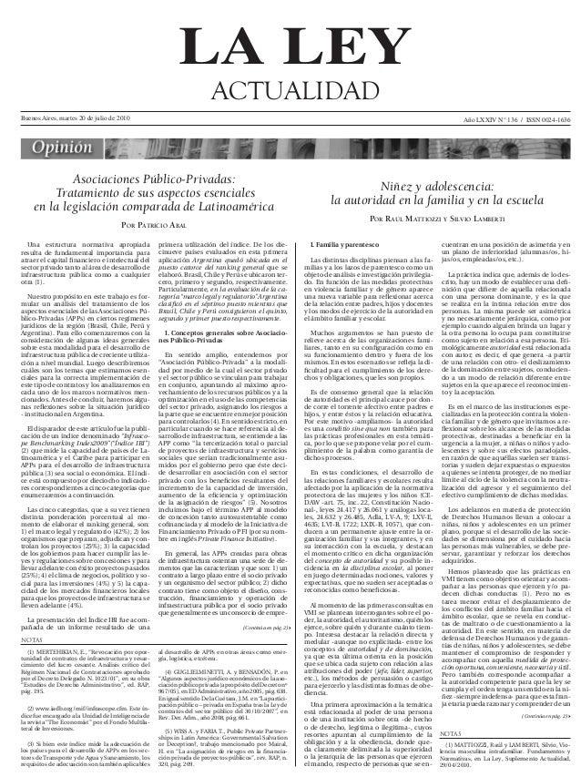 1 LA LEY ACTUALIDAD Buenos Aires, martes 20 de julio de 2010 Año LXXIV N° 136 / ISSN 0024-1636 Una estructura normativa a...