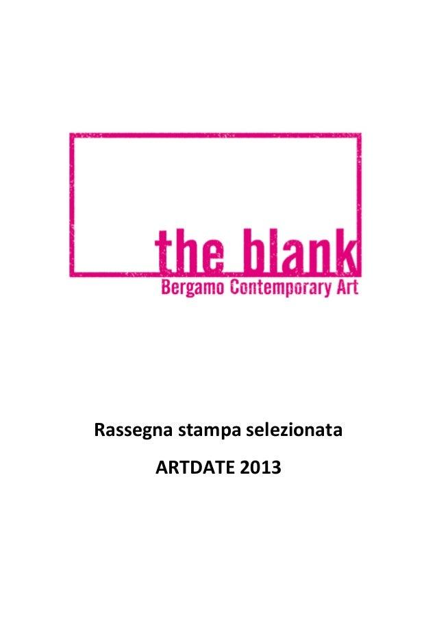 Rassegna  stampa  selezionata   ARTDATE  2013