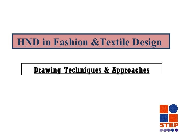 HND in Fashion &Textile Design Drawing Techniques & Approaches