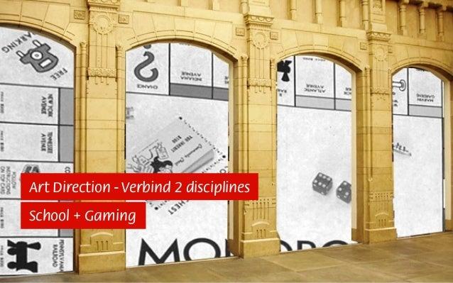 Art Direction - Verbind 2 disciplines School + Gaming