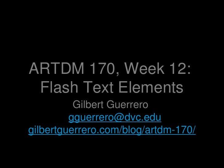 ARTDM 170, Week 12: Flash Text Elements