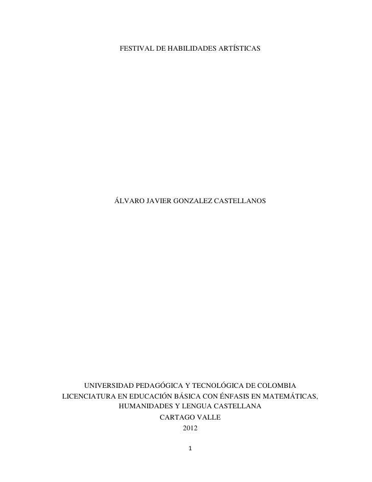 FESTIVAL DE HABILIDADES ARTÍSTICAS            ÁLVARO JAVIER GONZALEZ CASTELLANOS     UNIVERSIDAD PEDAGÓGICA Y TECNOLÓGICA ...