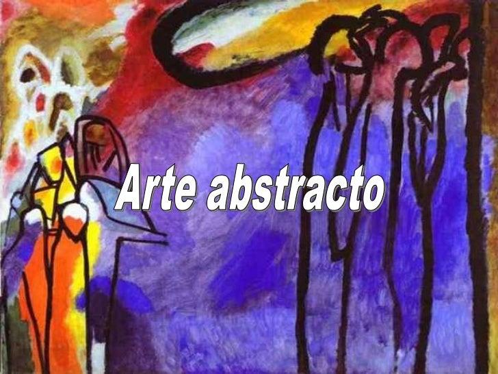 El arte abstracto usa un lenguajevisual de forma, color y línea paracrear una composición que puedeexistir con independenc...
