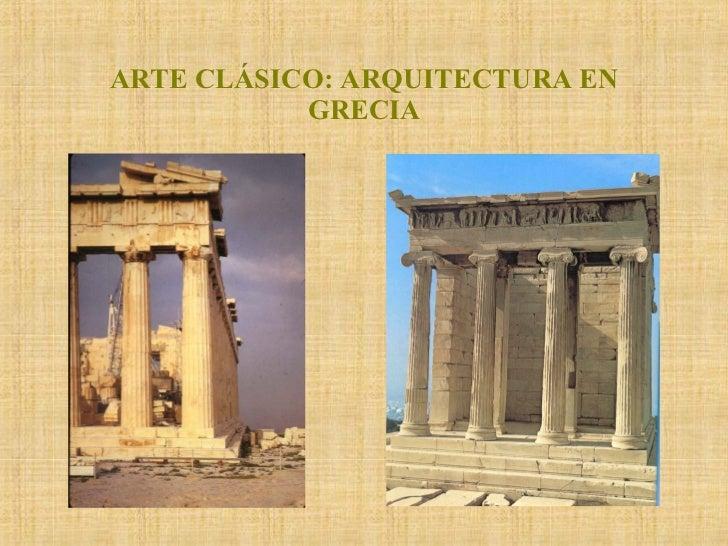ARTE CLÁSICO ARQUITECTURA EN GRECIA