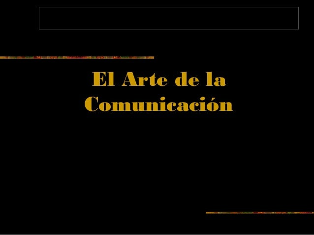 El Arte de la Comunicación