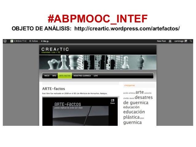 #ABPMOOC_INTEF OBJETO DE ANÁLISIS: http://creartic.wordpress.com/artefactos/