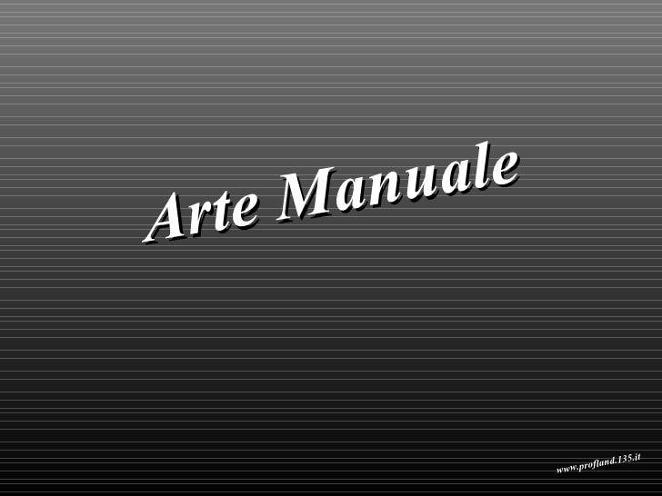 Arte Manuale www.profland.135.it