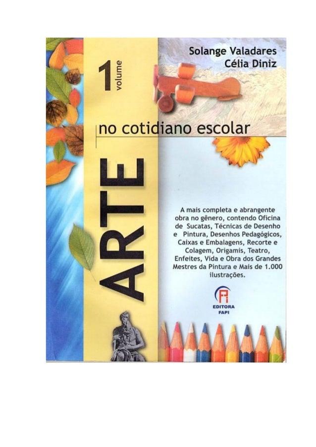 , ,  Solange Valadares  Célia Diniz                 volume  no escolar I,   A mais completa e abrangente obra no gênero,  ...
