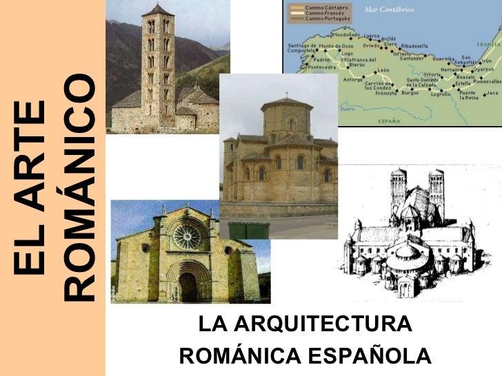 LA ARQUITECTURA ROMÁNICA ESPAÑOLA EL ARTE ROMÁNICO
