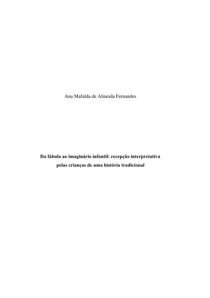 Ana Mafalda de Almeida Fernandes     Da fábula ao imaginário infantil: recepção interpretativa        pelas crianças de um...