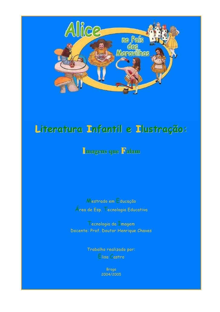 Literatura Infantil e Ilustração:              Imagens que Falam                 Mestrado em Educação         Área de Esp....