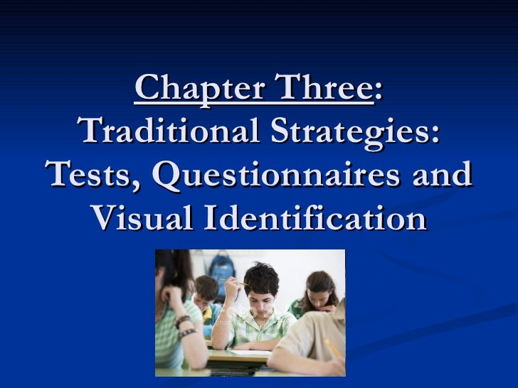 Chapter Three : Traditional Strategies: Tests, Questionnaires and Visual Identification