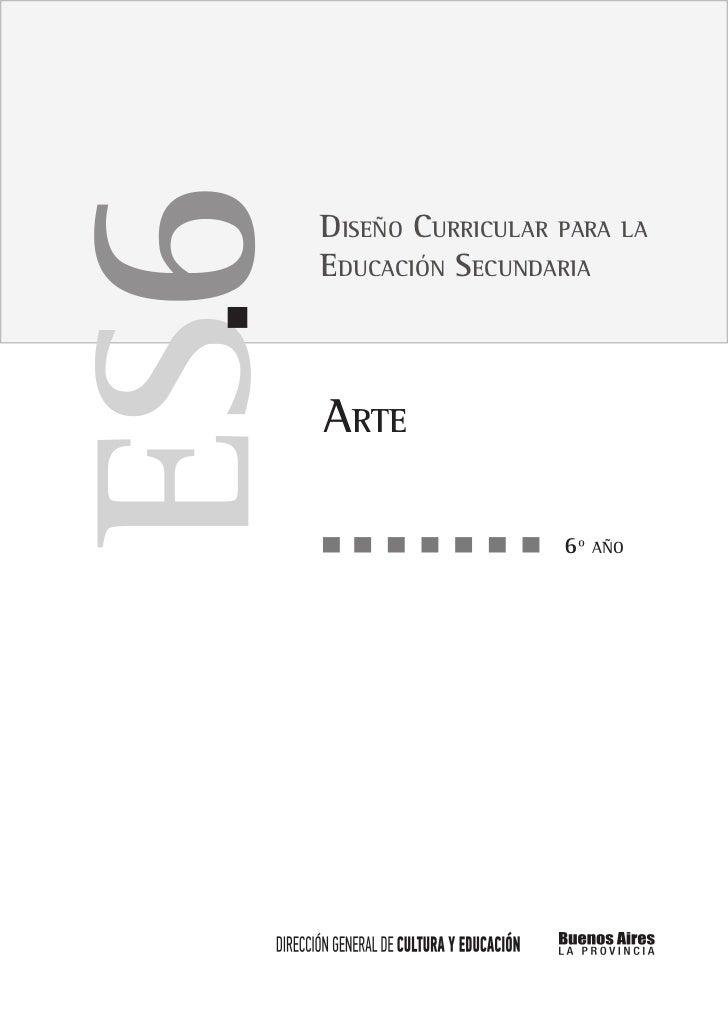 Diseño Curricular para   laEducación SecundariaArte                  6º   año