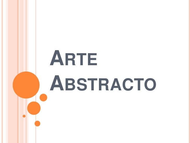 Arte abstracto, constructivismo, Neoplasticismo, surrealismo