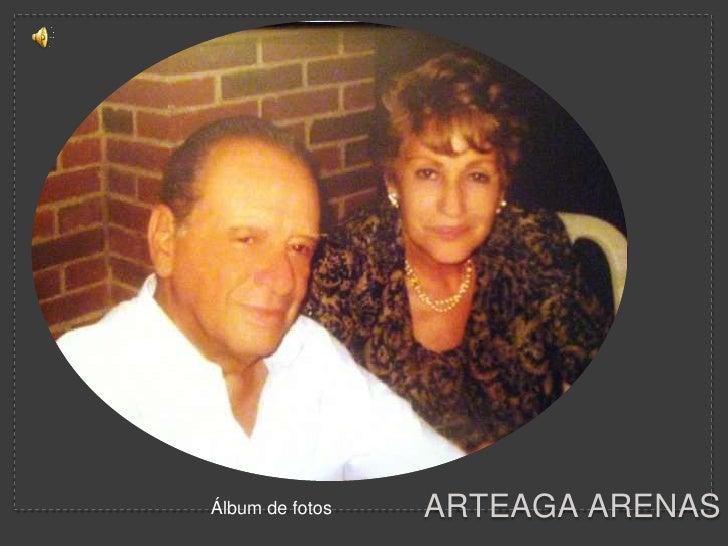 Arteaga Arenas  <br />Álbum de fotos<br />