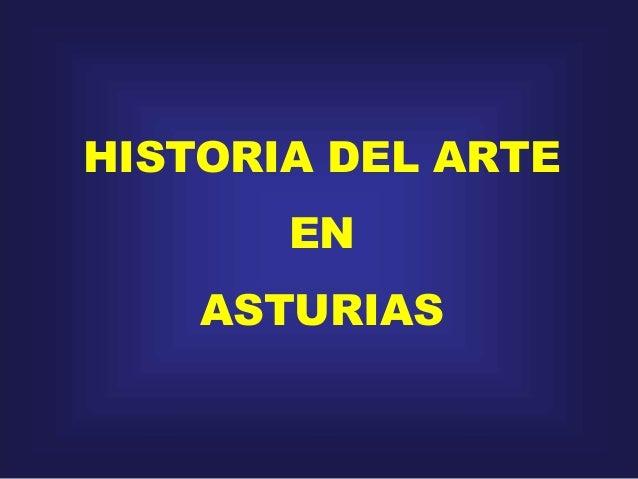 HISTORIA DEL ARTE EN ASTURIAS