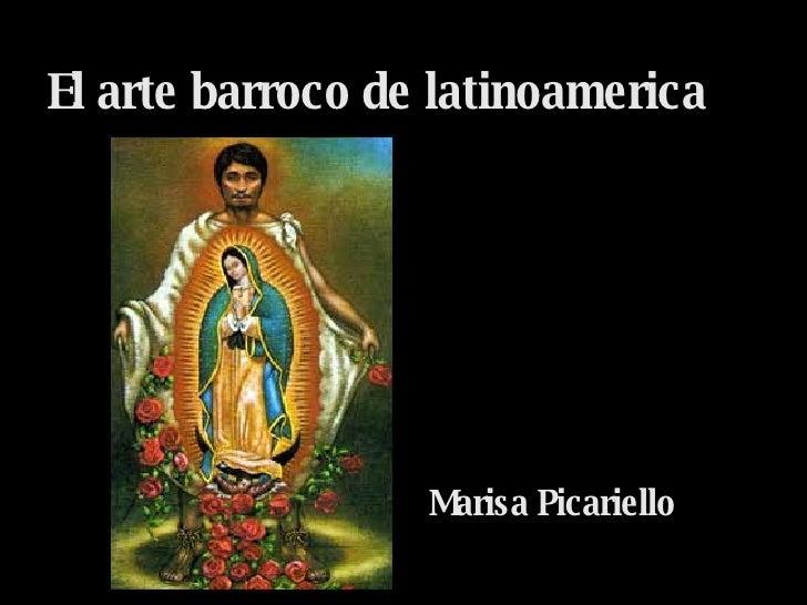 El arte barroco de latinoamerica Marisa Picariello