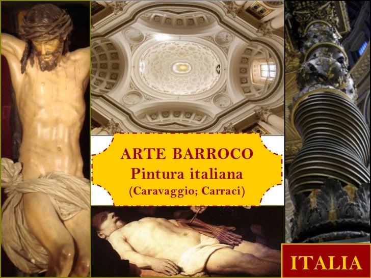 ARTE BARROCO Pintura italiana (Caravaggio; Carraci)                         ITALIA