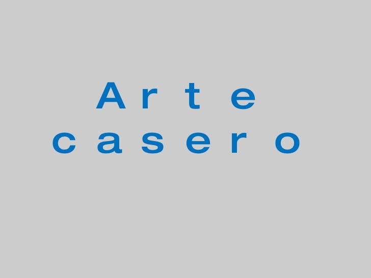 Arte Casero