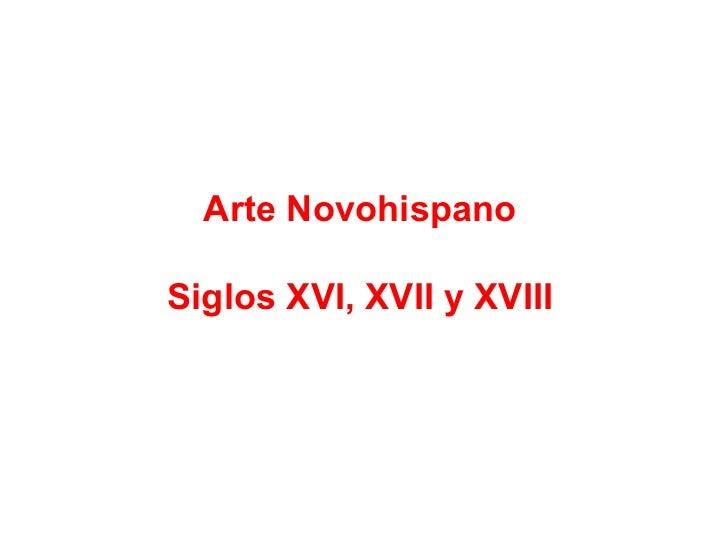 Arte Novohispano Siglos XVI, XVII y XVIII