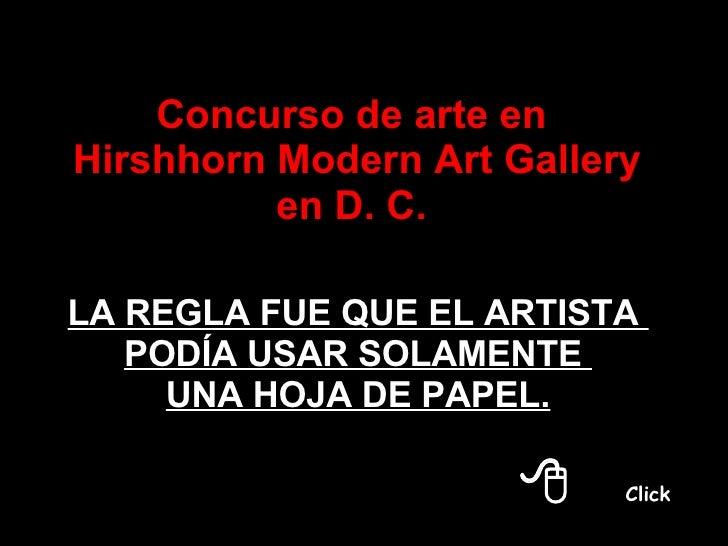 ¿ Como Dios creó al amigo ? Concurso de arte en  Hirshhorn Modern Art Gallery en D. C.  LA REGLA FUE QUE EL ARTISTA  PODÍA...