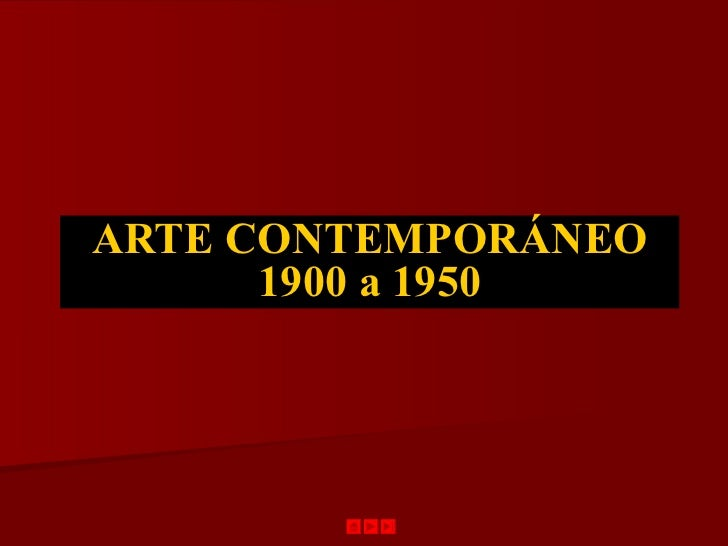 ARTE CONTEMPORÁNEO      1900 a 1950