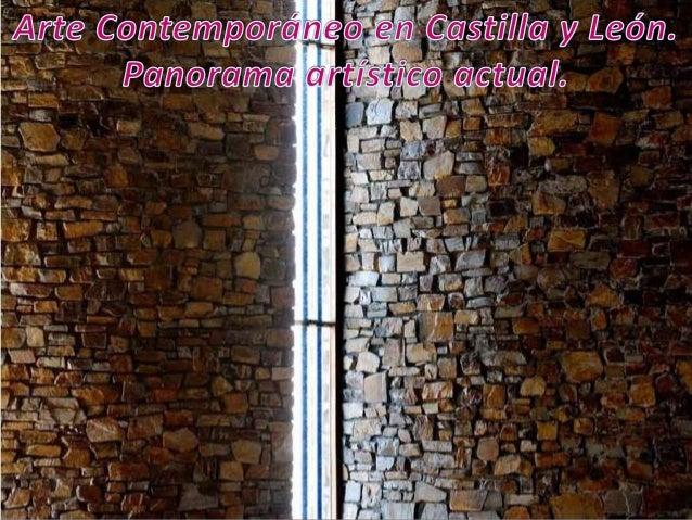 El arte contemporáneo en Castilla y León.