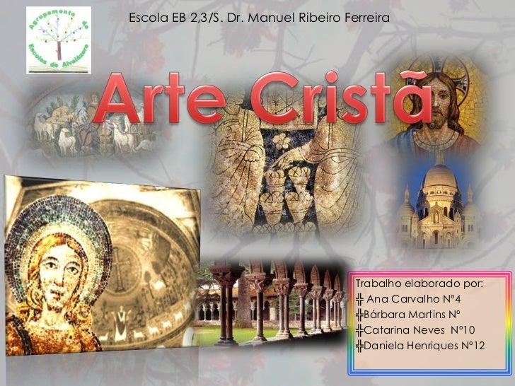 Escola EB 2,3/S. Dr. Manuel Ribeiro Ferreira                                      Trabalho elaborado por:                 ...