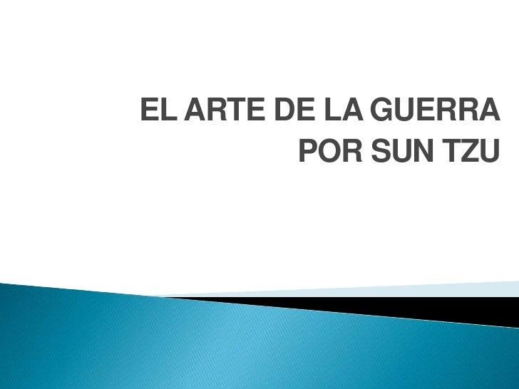 EL ARTE DE LA GUERRA<br />POR SUN TZU<br />