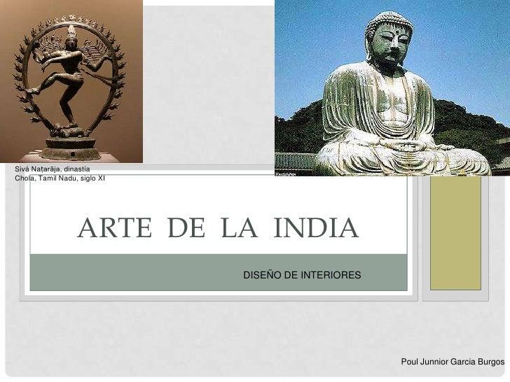 Sivá Naṭarāja, dinastíaChola, Tamil Nadu, siglo XI                  ARTE DE LA INDIA                              DISEÑO D...