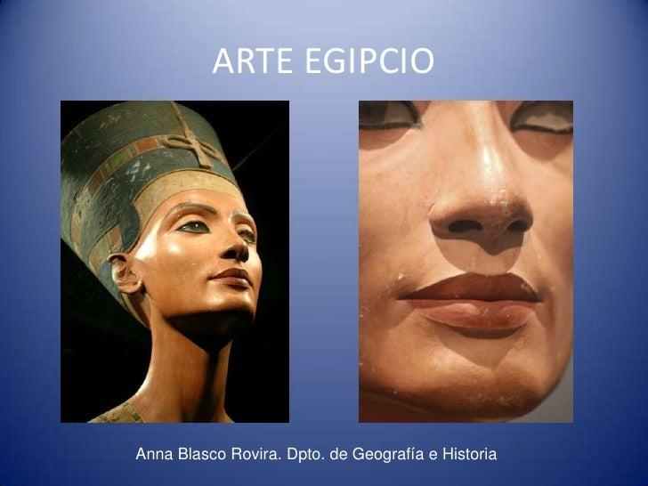 ARTE EGIPCIO     Anna Blasco Rovira. Dpto. de Geografía e Historia